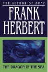 The Dragon in the Sea - Frank Herbert