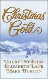 Christmas Gold - Mary Burton, Cheryl St.John, Elizabeth Lane