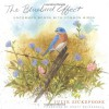 The Bluebird Effect: Uncommon Bonds with Common Birds - Julie Zickefoose