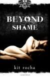 Beyond Shame  - Kit Rocha