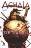 Achaja. Tom I  - Andrzej Ziemiański