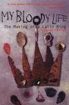 My Bloody Life: The Making of a Latin King - Reymundo Sanchez