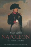 Napoleon: The Sun of Austerlitz - Max Gallo, William Hobson