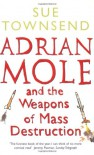 Adrian Mole And The Weapons Of Mass Destruction - Sue Townsend