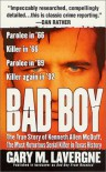 Bad Boy: The True Story of Kenneth Allen McDuff, the Most Notorious Serial Killer in Texas History - Gary M. Lavergne