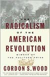 The Radicalism of the American Revolution -