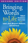 Bringing Words to Life, Second Edition: Robust Vocabulary Instruction - 'Isabel L. Beck',  'Margaret G. McKeown',  'Linda Kucan'
