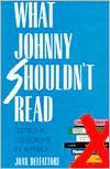 What Johnny Shouldn't Read: Textbook Censorship in America - Joan DelFattore