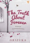 The Truth about Forever: Kebencian Membuatmu Kesepian - Orizuka