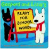 Gaspard and Lisa's Ready-for-School Words - Anne Gutman, Georg Hallensleben