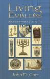 Living Emblems:Ancient Symbols Of Faith - John D. Garr