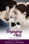 Engaging the Boss  - Noelle  Adams