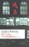 Die Tote im Badehaus - Sujata Massey