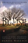 Big Fish: A Novel of Mythic Proportions - Daniel Wallace