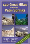 140 Great Hikes in and Near Palm Springs - Philip Ferranti