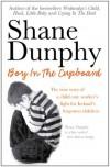 Boy in the Cupboard - Shane Dunphy
