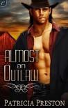 Almost an Outlaw - Patricia Preston