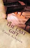 The Last Gift - Carla Acheson