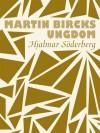 Martin Bircks ungdom - Söderberg,  Hjalmar