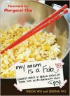 My Mom is a Fob: Earnest Advice in Broken English from Your Asian-American Mom - Serena Wu, Teresa Wu