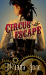 Circus Escape - Lilliana Rose