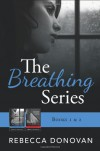 The Breathing Series - Rebecca Donovan