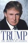 The America We Deserve - Donald Trump, Dave Shiflett