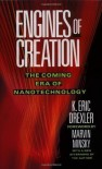 Engines of Creation: The Coming Era of Nanotechnology by Drexler, Eric Reprint Edition (1988) - Eric Drexler