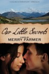 Our Little Secrets - Merry Farmer