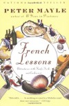 French Lessons: Adventures with Knife, Fork, and Corkscrew - Peter Mayle