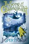 The Song of the Quarkbeast - Jasper Fforde