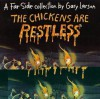 The Chickens Are Restless - Gary Larson