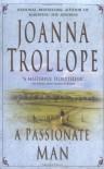 A Passionate Man - Joanna Trollope