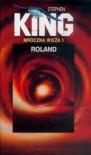 Roland (Mroczna Wieża, #1) - Andrzej Szulc, Stephen King