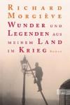 Wunder und Legenden aus meinem Land im Krieg - Richard Morgiève, Barbara Heber-Schäfer, Claudia Steinitz