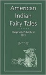 American Indian Fairy Tales - Margaret Compton, John D. Halsted