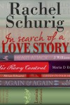 In Search of a Love Story (Love Story Book One ) - Rachel Schurig