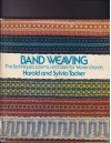 Band Weaving The Techniques, Looms, And Uses For Woven Bands - Harold Tacker