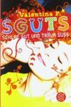 SGUTS - SCHLAF GUT UND TRÄUM SÜSS (generation) - Valentina F.