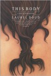 This Body: A Novel of Reincarnation - Laurel Doud