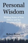 Personal Wisdom - Robert K. Brown