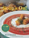 The 30-Minute Vegan: Soup's On!: More than 100 Quick and Easy Recipes for Every Season - Mark Reinfeld