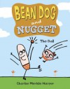 Bean Dog and Nugget: The Ball - Charise Mericle Harper