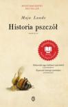 Historia pszczół. Powieść - Maja Lunde, Anna Marciniakówna