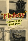 """Flyboy"": Memoirs of a WWII P-47 Pilot - Kenneth Lane Glemby, Norman Auslander"