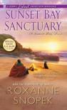 Sunset Bay Sanctuary (A Sunset Bay Novel) - Roxanne Snopek