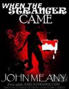 When The Stranger Came (Novella) - John Meany