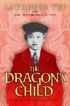 The Dragon's Child: A Story of Angel Island - Laurence Yep, Kathleen S. Yep