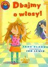 Dbajmy o włosy Już czytam - Jane Clarke