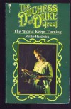 The World Keeps Turning (Duchess of Duke Street, Vol. 3) - Mollie Hardwick